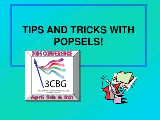 TIPS AND TRICKS WITH POPSELS