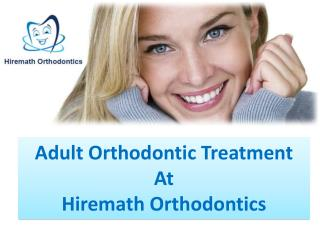 Adult Orthodontic Treatment At HIremath Orthodontics