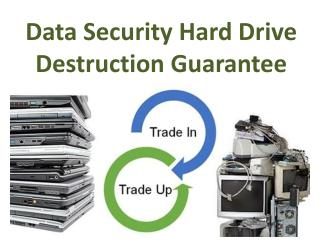 Data Security Hard Drive Destruction Guarantee