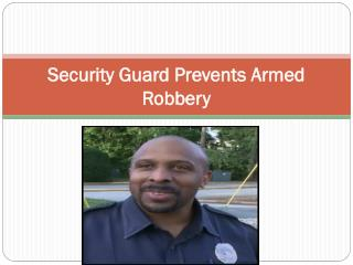 Security Guard Prevents Armed Robbery