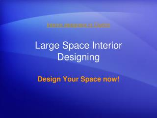 Large space interior designing