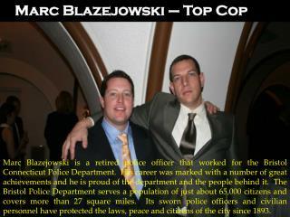 Marc Blazejowski – Top Cop