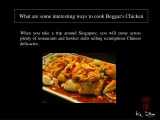 What are some interesting ways to cook Beggar's Chicken