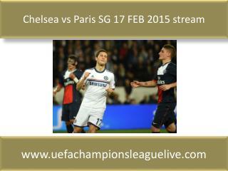 Chelsea vs Paris SG 17 FEB 2015 stream