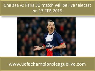Chelsea vs Paris SG match will be live telecast on 17 FEB 20