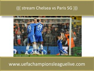 ((( stream Chelsea vs Paris SG )))