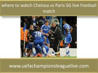 where to watch Chelsea vs Paris SG live Football match