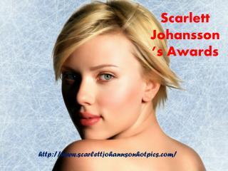 Scarlett Johansson Awards