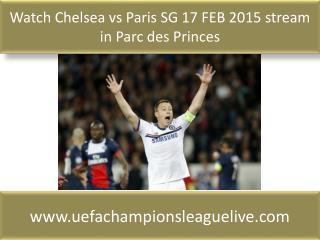 Watch Chelsea vs Paris SG 17 FEB 2015 stream in Parc des Pri