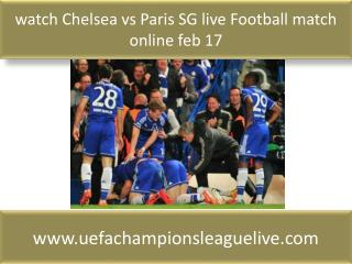 watch Chelsea vs Paris SG live Football match online feb 17