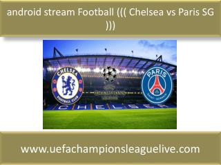 android stream Football ((( Chelsea vs Paris SG )))