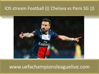IOS stream Football ((( Chelsea vs Paris SG )))