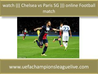 watch ((( Chelsea vs Paris SG ))) online Football match