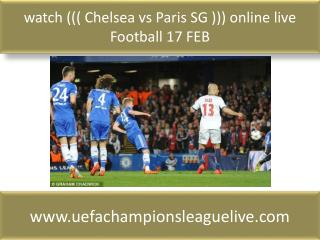 watch ((( Chelsea vs Paris SG ))) online live Football 17 FE