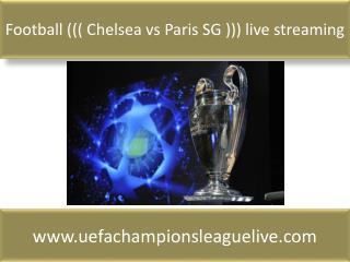 Football ((( Chelsea vs Paris SG ))) live streaming