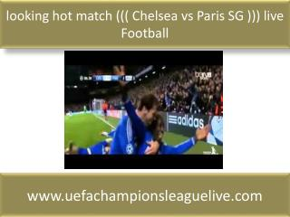 looking hot match ((( Chelsea vs Paris SG ))) live Football