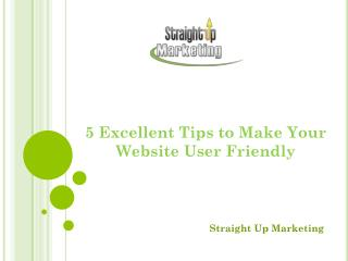 5 Excellent Tips to Make Your Website User Friendly