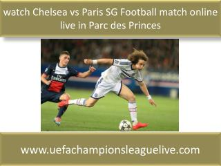 watch Chelsea vs Paris SG Football match online live in Parc