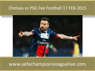 Chelsea vs PSG live Football 17 FEB 2015