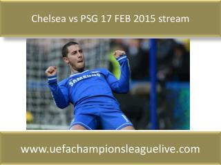 Chelsea vs PSG 17 FEB 2015 stream