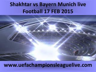 Shakhtar vs Bayern Munich live Football 17 FEB 2015