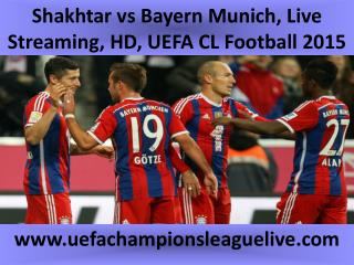 Shakhtar vs Bayern Munich, Live Streaming, HD, UEFA CL Footb