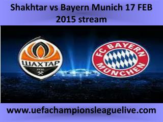 Shakhtar vs Bayern Munich 17 FEB 2015 stream