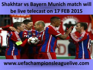 Shakhtar vs Bayern Munich match will be live telecast on 17