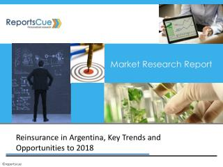 Reinsurance Market in Argentina: Size, Key Trends, Industry,