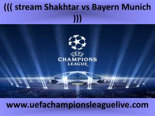 Bayern Munich vs Shakhtar Football 17 FEB 2015 streaming