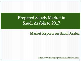 Prepared Salads Market in Saudi Arabia to 2017