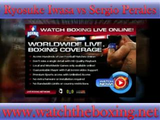 watch boxing match Ryosuke Iwasa vs Sergio Perales live