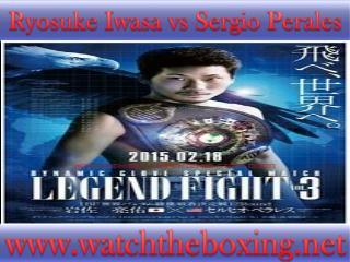 live Ryosuke Iwasa vs Sergio Perales streaming >>>>>>>