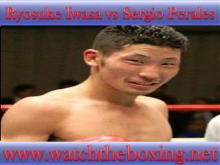 >>>@@boxing!! Ryosuke Iwasa vs Sergio Perales live stream<<<