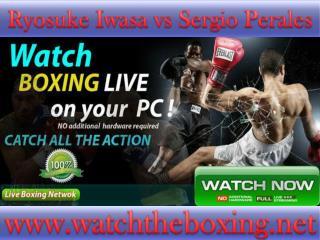 Ryosuke Iwasa vs Sergio Perales live stream