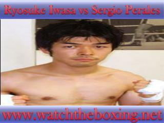 results Sergio Perales vs Ryosuke Iwasa 18 Feb 2015 fight bo