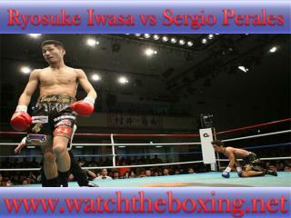 watch Sergio Perales vs Ryosuke Iwasa live boxing 18 Feb 201
