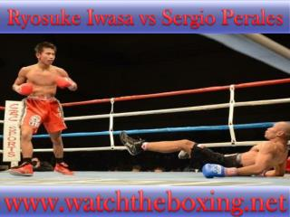 live fighting Sergio Perales vs Ryosuke Iwasa