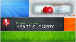 Cardiac Surgery - Open Heart vs Minimally Invasive Surgery