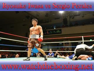 boxing Sergio Perales vs Ryosuke Iwasa live coverage