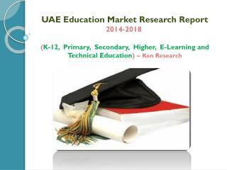 Education Market Report: UAE K-12, Primary, Higher Education