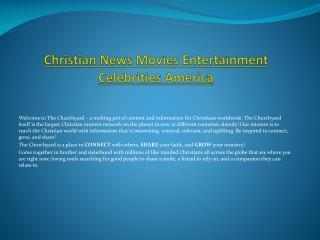 Christian News Movies Entertainment Celebrities America