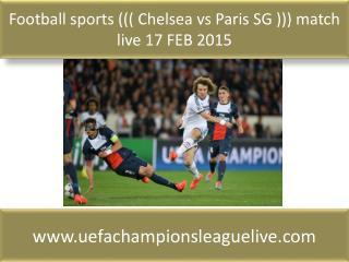 Football sports ((( Chelsea vs Paris SG ))) match live 17 FE