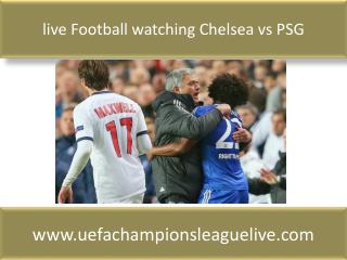 live Football watching Chelsea vs PSG