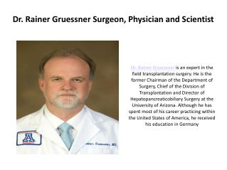 Dr. Rainer Gruessner Surgeon and Physician