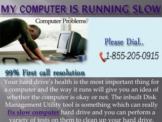 Toll Free Number 1-855-205-0915 Fix Slow Computer in a Jiffy