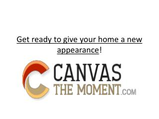 Get ready to give your home a new appearance!