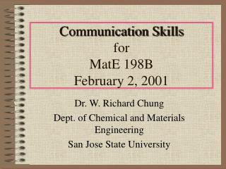 Communication Skills for  MatE 198B  February 2, 2001