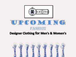 Upcoming Fashion Designer Clothing for Men's & Women's | La