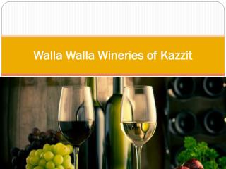 Walla Walla Wineries of Kazzit